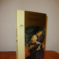Libros de segunda mano: MONT-ORIOL - GUY DE MAUPASSANT - ALBA CLASICA, MUY BUEN ESTADO. Lote 211436686