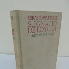 Libros de segunda mano: OBRAS COMPLETAS DE S. IGNACIO DE LOYOLA. P.IGNACIO IPARRAGUIRRE. BIBLIOTECA DE AUTORES CRISTIANOS. Lote 211481984