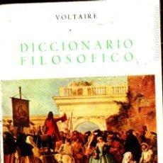 Libros de segunda mano: VOLTAIRE : DICCIONARIO FILOSÓFICO (BERGUA, 1966). Lote 211597226