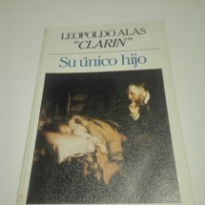 Libros de segunda mano: SU ÚNICO HIJO. LEOPOLDO ALAS CLARIN.. Lote 211614402