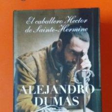 Libros de segunda mano: EL CABALLERO HECTOR DE SAINTE-HERMINE   ALEJANDRO DUMAS. Lote 211622946