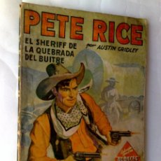 Libros de segunda mano: PETE RICE,EL SHERIFF DE LA QUEBRADA DEL BUITRE (96 PAG.) PRIMERA EDICIÓN 1936,NARRATIVA CON ILUSTRAC. Lote 211648454