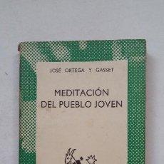 Libros de segunda mano: MEDITACION DEL PUEBLO JOVEN. JOSÉ ORTEGA Y GASSET. COLECCION AUSTRAL ESPASA CALPE Nº 1354. TDK387. Lote 211690969