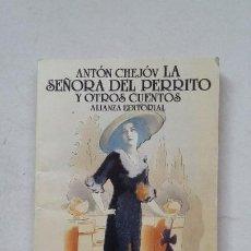 Libros de segunda mano: LA SEÑORA DEL PERRITO Y OTROS CUENTOS. ANTON P. CHEJOV. ALIANZA EDITORIAL Nº 1501. TDK388. Lote 211694698