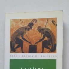 Libros de segunda mano: LA ILIADA. HOMERO. AKAL BASICA DE BOLSILLO. TDK380. Lote 211703688