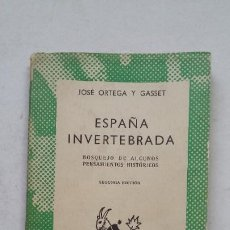 Libros de segunda mano: ESPAÑA INVERTEBRADA. JOSE ORTEGA Y GASSET. COLECCION AUSTRAL ESPASA CALPE Nº 1345. TDK380. Lote 211704223
