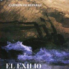 Libros de segunda mano: EL EXILIO DE LA LIBERTAD: CHATEAUBRIAND-VICTOR HUGO. CARMEN DE REPARAZ, EDICIONES DEL SERBAL. 2012. Lote 211745576