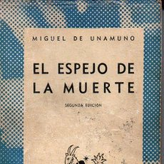 Libros de segunda mano: AUSTRAL 199 : MIGUEL DE UNAMUNO - EL ESPEJO DE LA MUERTE (1942). Lote 212587301