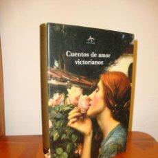 Libros de segunda mano: CUENTOS DE AMOR VICTORIANOS - ALBA CLASICA MAIOR, MUY BUEN ESTADO. Lote 213746527