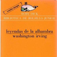 Libros de segunda mano: LEYENDAS DE LA ALHAMBRA / WASHINGTON IRVING ( VERSIÓN ÍNTEGRA ). Lote 213823317