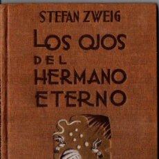 Libros de segunda mano: STEFAN ZWEIG : LOS OJOS DEL HERMANO ETERNO (APOLO FREYA, 1938). Lote 215548112