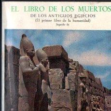 Libros de segunda mano: EL LIBRO DE LOS MUERTOS DE LOS ANTIGUOS EGIPCIOS / EL BARDO THODOL LIBRO TIBETANO DEL MÁS ALLÁ. Lote 215641732