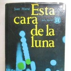 Libros de segunda mano: JUAN MARSE, ESTA CARA DE LA LUNA, SEIX BARRAL, 1962, PRIMERA EDICION, OPORTUNIDAD. Lote 216709345