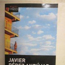 Libros de segunda mano: JAVIER PEREZ ANDUJAR, PASEOS CON MI MADRE, MAXI TUSQUETS EDITORES. Lote 216711087