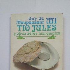 Libros de segunda mano: MI TÍO JULES Y OTROS SERES MARGINALES. GUY DE MAUPASSANT. ALIANZA EDITORIAL Nº 781. TDK513. Lote 217264068