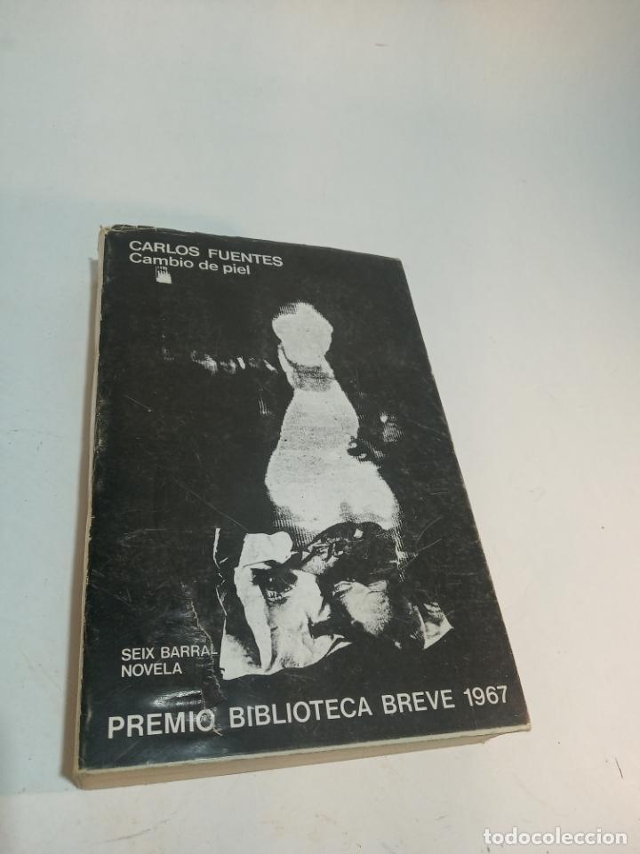 CAMBIO DE PIEL. CARLOS FUENTES. POSIBLE DEDICATORIA DEL AUTOR. SEIX BARRAL. PRIMERA EDICIÓN. 1974. (Libros de Segunda Mano (posteriores a 1936) - Literatura - Narrativa - Clásicos)