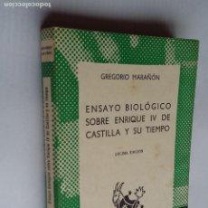 Libros de segunda mano: ENSAYO BIOLÓGICO SOBRE ENRIQUE IV DE CASTILLA Y SU TIEMPO. G. MARAÑON. COLECCION AUSTRAL 196. TDK500. Lote 218018035