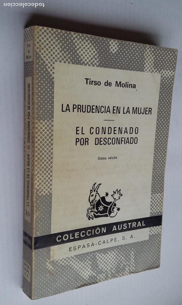 LA PRUDENCIA EN LA MUJER. EL CONDENADO POR DESCONFIADO TIRSO DE MOLINA. COLECCIÓN AUSTRAL 369 TDK500 (Libros de Segunda Mano (posteriores a 1936) - Literatura - Narrativa - Clásicos)