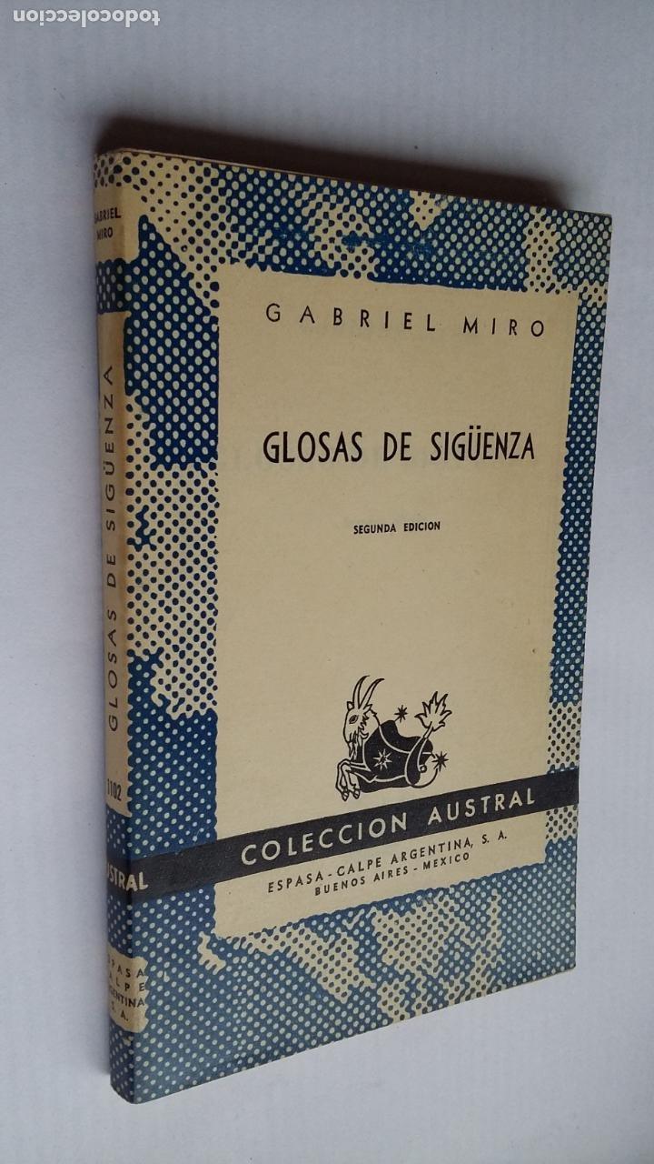 GLOSAS DE SIGÜENZA. GABRIEL MIRÓ. COLECCION AUSTRAL Nº 1102. TDK500 (Libros de Segunda Mano (posteriores a 1936) - Literatura - Narrativa - Clásicos)