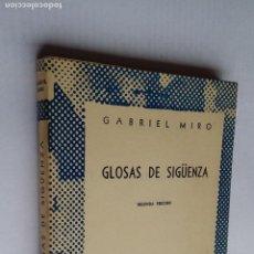 Libros de segunda mano: GLOSAS DE SIGÜENZA. GABRIEL MIRÓ. COLECCION AUSTRAL Nº 1102. TDK500. Lote 218018768