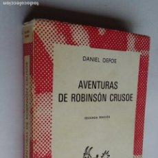 Libros de segunda mano: AVENTURAS DE ROBINSÓN CRUSOE. DANIEL DEFOE. COLECCIÓN AUSTRAL Nº 1292. TDK500. Lote 218018965