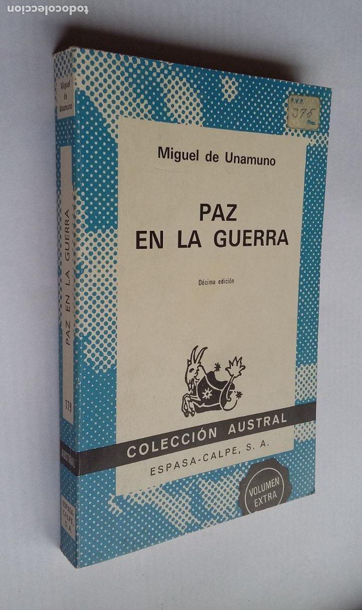 PAZ EN LA GUERRA. MIGUEL DE UNAMUNO. COLECCIÓN AUSTRAL Nº 179. TDK500 (Libros de Segunda Mano (posteriores a 1936) - Literatura - Narrativa - Clásicos)
