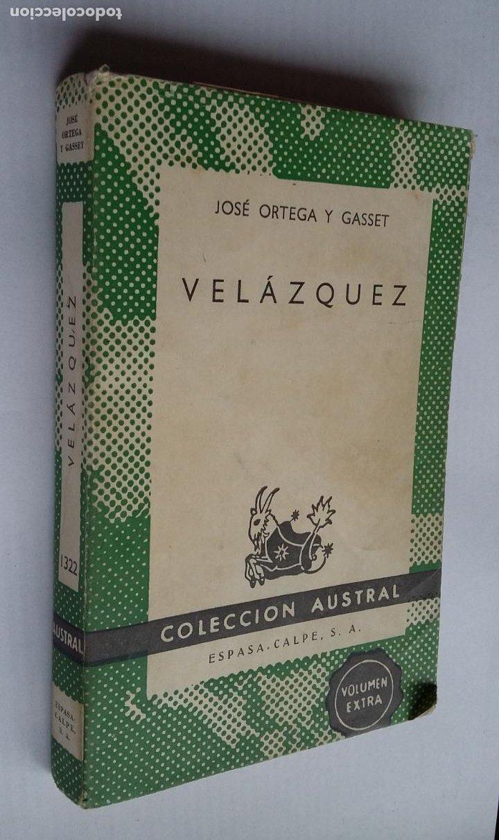 JOSÉ ORTEGA Y GASSET. VELÁZQUEZ. COLECCION AUSTRAL ESPASA CALPE. Nº 1322. TDK500 (Libros de Segunda Mano (posteriores a 1936) - Literatura - Narrativa - Clásicos)