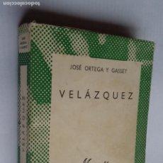 Libros de segunda mano: JOSÉ ORTEGA Y GASSET. VELÁZQUEZ. COLECCION AUSTRAL ESPASA CALPE. Nº 1322. TDK500. Lote 218019606