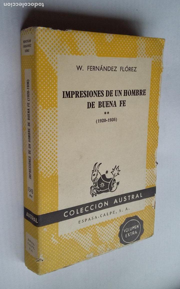 IMPRESIONES DE UN HOMBRE DE BUENA FÉ (1920-1936) II - FERNÁNDEZ FLOREZ W. COLECCION AUSTRAL TDK500 (Libros de Segunda Mano (posteriores a 1936) - Literatura - Narrativa - Clásicos)
