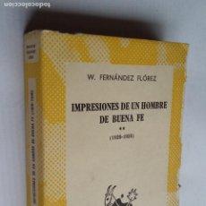 Libros de segunda mano: IMPRESIONES DE UN HOMBRE DE BUENA FÉ (1920-1936) II - FERNÁNDEZ FLOREZ W. COLECCION AUSTRAL TDK500. Lote 218042191