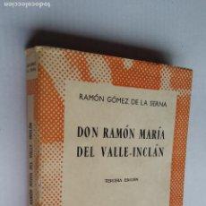 Libros de segunda mano: DON RAMON MARIA DEL VALLE-INCLÁN. RAMON GÓMEZ DE LA SERNA. COLECCION AUSTRAL Nº 427. TDK500. Lote 218042516