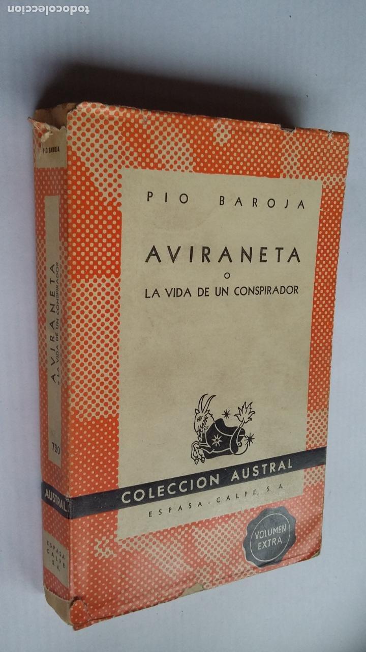 AVIRANETA O LA VIDA DE UN CONSPIRADOR. - PÍO BAROJA. COLECCIÓN AUSTRAL Nº 720. TDK500 (Libros de Segunda Mano (posteriores a 1936) - Literatura - Narrativa - Clásicos)