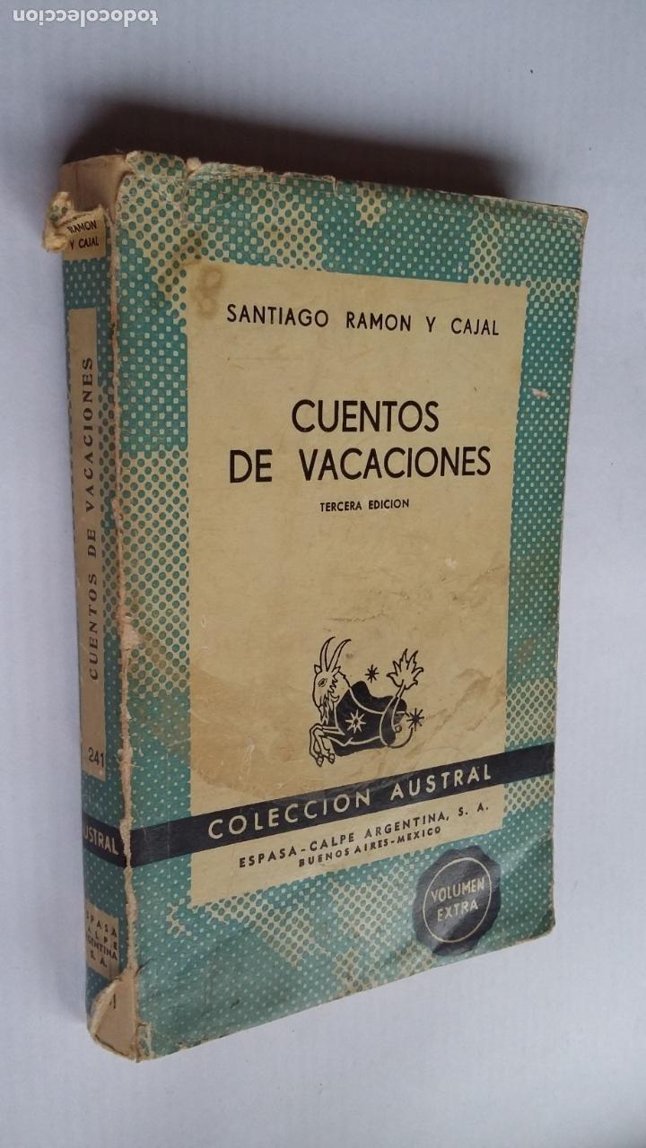 CUENTOS DE VACACIONES. SANTIAGO RAMON Y CAJAL. COLECCION. AUSTRAL Nº 241. ESPASA CALPE. TDK500 (Libros de Segunda Mano (posteriores a 1936) - Literatura - Narrativa - Clásicos)