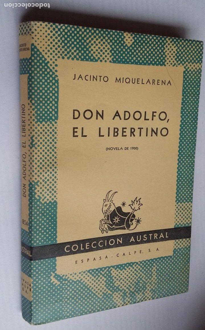 DON ADOLFO, EL LIBERTINO. JACINTO MIQUELARENA. - COLECCION AUSTRAL Nº 854. TDK500 (Libros de Segunda Mano (posteriores a 1936) - Literatura - Narrativa - Clásicos)