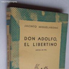 Libros de segunda mano: DON ADOLFO, EL LIBERTINO. JACINTO MIQUELARENA. - COLECCION AUSTRAL Nº 854. TDK500. Lote 218042827