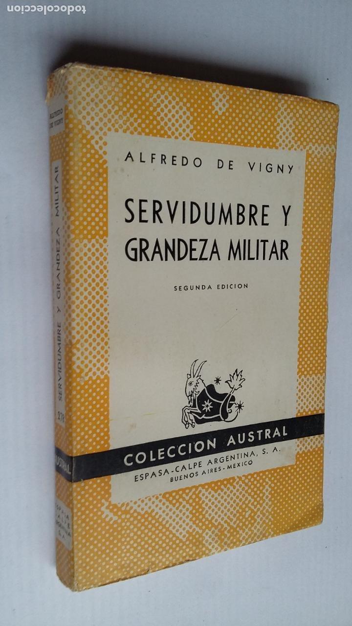 SERVIDUMBRE Y GRANDEZA MILITAR. ALFREDO DE VIGNY. COLECCION AUSTRAL ESPASA CALPE. TDK500 (Libros de Segunda Mano (posteriores a 1936) - Literatura - Narrativa - Clásicos)
