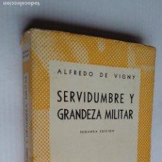 Libros de segunda mano: SERVIDUMBRE Y GRANDEZA MILITAR. ALFREDO DE VIGNY. COLECCION AUSTRAL ESPASA CALPE. TDK500. Lote 218043012