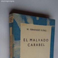 Libros de segunda mano: EL MALVADO CARABEL. W. FERNANDEZ FLOREZ - COLECCION AUSTRAL Nº 1363. ESPASA CALPE. TDK500. Lote 218043132