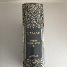 Livros em segunda mão: OBRAS COMPLETAS , TOMO X - BALZAC - AGUILAR. Lote 218092970