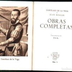 Livros em segunda mão: GARCILASO DE LA VEGA Y JUAN BOSCÁN : OBRAS COMPLETAS (AGUILAR CRISOL, 1944) PRIMERA EDICIÓN. Lote 218140961
