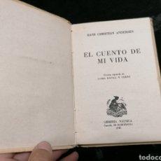 Libros de segunda mano: EL CUENTO DE MI VIDA, HANS CRISTIAN ANDERSEN, EDICIÓN 1942. Lote 218141346