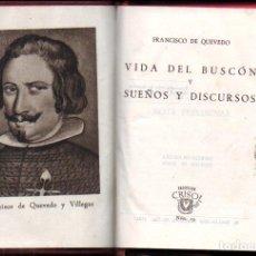 Libros de segunda mano: QUEVEDO : VIDA DEL BUSCÓN Y SUEÑOS Y DISCURSOS (AGUILAR CRISOL 1943) PRIMERA EDICIÓN. Lote 231496575