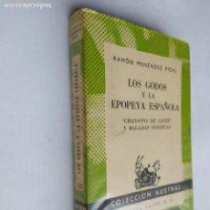 Libros de segunda mano: LOS GODOS Y LA EPOPEYA ESPAÑOLA. RAMÓN MENÉNDEZ PIDAL. COLECCION AUSTRAL Nº 1275. TDK518. Lote 218505488