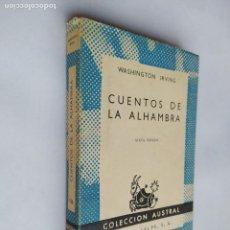 Libros de segunda mano: CUENTOS DE LA ALHAMBRA. WASHINGTON IRVING. COLECCION AUSTRAL Nº 186. TDK518. Lote 218542212