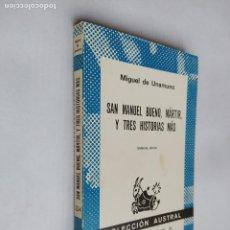 Libros de segunda mano: SAN MANUEL BUENO MARTIR Y TRES HISTORIAS MAS. MIGUEL DE UNAMUNO. AUSTRAL Nº 254. TDK518. Lote 218542268