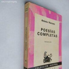 Libros de segunda mano: POESIAS COMPLETAS. ANTONIO MACHADO. COLECCION AUSTRAL ESPASA CALPE. Nº 149. TDK518. Lote 218542332