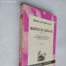 Libros de segunda mano: MARTES DE CARNAVAL. RAMÓN DEL VALLE-INCLÁN. COLECCIÓN AUSTRAL Nº 1337. TDK518. Lote 218542563