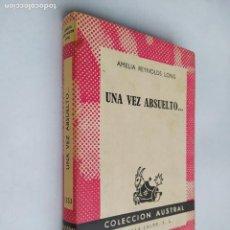Libros de segunda mano: UNA VEZ ABSUELTO. AMELIA REYNOLDS LONG. COLECCION AUSTRAL. Nº 1353. ESPASA CALPE. TDK518. Lote 218543495