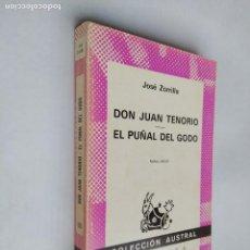 Libros de segunda mano: DON JUAN TENORIO. EL PUÑAL DEL GODO. JOSÉ ZORRILLA. ESPASA-CALPE. COLECCIÓN AUSTRAL N° 180. TDK518. Lote 218543631