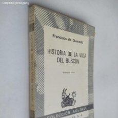 Libros de segunda mano: HISTORIA DE LA VIDA DEL BUSCÓN. FRANCISCO DE QUEVEDO. COLECCIÓN AUSTRAL Nº 24. TDK518. Lote 218544745